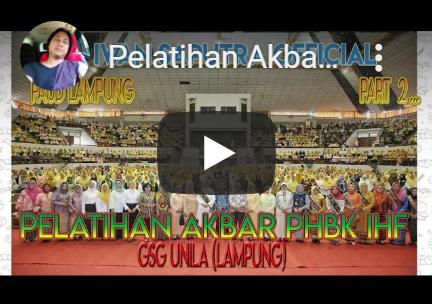 Pelatihan Akbar PHBK IHF Lampung Part 2 – Hari Kedua (Gedung GSG Unila)