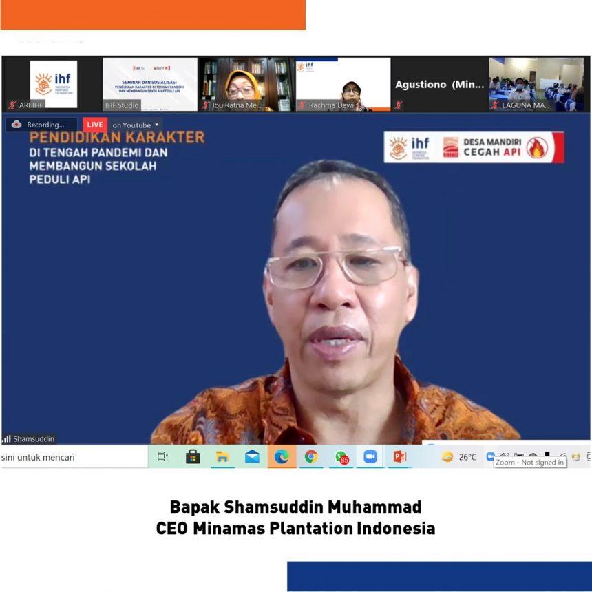Seminar dan Sosialisasi Pendidikan Karakter di Tengah Pandemi dan Membangun Sekolah Peduli Api Kerja sama IHF dan Minamas Plantation Indonesia